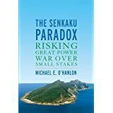 The Senkaku Paradox: Risking Great Power War Over Small Stakes