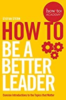 How to: Be a Better Leader (How To: Academy)