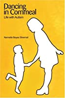 Dancing in Cornmeal: Life With Autism