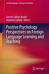 Positive Psychology Perspectives on Foreign Language Learning and Teaching (Second Language Learning and Teaching)