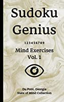 Sudoku Genius Mind Exercises Volume 1: Du Pont, Georgia State of Mind Collection
