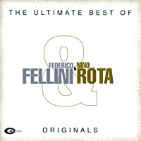 The Ultimate Best of Federico Fellini & Nino Rota Originals [compilation]