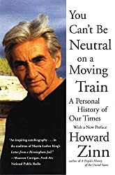 You Can't Be Neutral on a Moving Train Publisher: Beacon Press