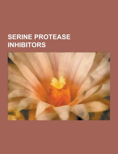 Serine Protease Inhibitors: Serpin, Antithrombin, Alpha 1-Antitrypsin, C1-Inhibitor, Alpha 2-Antiplasmin, Protein C Inhibitor