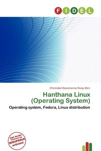 Hanthana Linux (Operating System) [ペーパーバック] / Christabel Donatienne Ruby (編集); Fidel (刊)