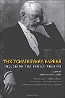 The Tchaikovsky Papers: Unlocking the Family Archive