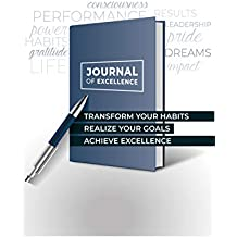 Journal of Excellence: Transform Your Habits, Realize Your Goals, Achieve Excellence