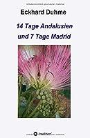 14 Tage Andalusien und 7 Tage Madrid