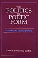 The Politics of Poetic Form: Poetry and Public Policy