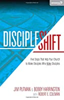 DiscipleShift: Five Steps That Help Your Church to Make Disciples Who Make Disciples (Exponential)