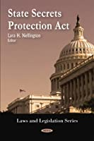 State Secrets Protection Act (Laws and Legislation)