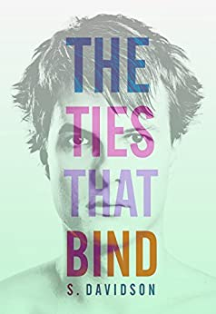 The Ties That Bind by [Davidson, S.]