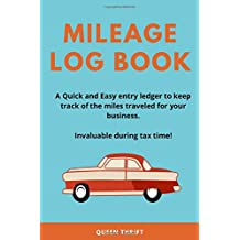 Simple Mileage Log: Quick and Easy Record Vehicle Fuel, Maintenance and Mileage for business or personal use. Invaluable during tax time!