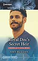 Royal Doc's Secret Heir (Cinderellas to Royal Brides)