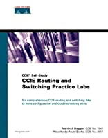 CCIE Routing and Switching Practice Labs (Practical Studies)