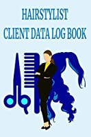 "Hairstylist Client Data Log Book: 6"" x 9"" Stylist Salon Client Tracking Address & Appointment Book with A to Z Alphabetic Tabs to Record Personal Customer Information 