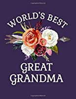 World's Best Great Grandma: 8.5x11 Notebook 100 Blank Lined College Rule Pages Gift For Great Grandma