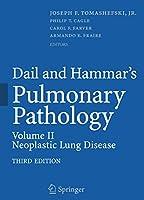 Dail and Hammar's Pulmonary Pathology: Volume II: Neoplastic Lung Disease