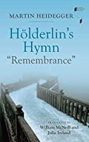 """Hoelderlin's Hymn """"Remembrance"""" (Studies in Continental Thought)"""