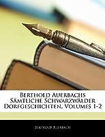 Berthold Auerbachs Samtliche Schwarzwalder Dorfgeschichten, Volumes 1-2