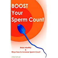 Boost Your Sperm Count (Male infertility & ways how to increase sperm count) (English Edition)