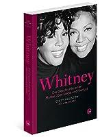 Whitney: Die Geschichte einer Mutter ueber Liebe und Verlust