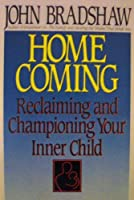 Home Coming (Reclaiming And Championing Your Inner Child)【洋書】 [並行輸入品]