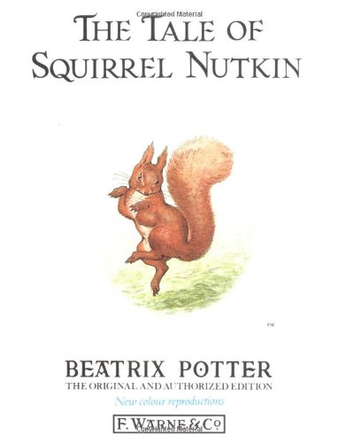 The Tale of Squirrel Nutkin (Peter Rabbit)の詳細を見る