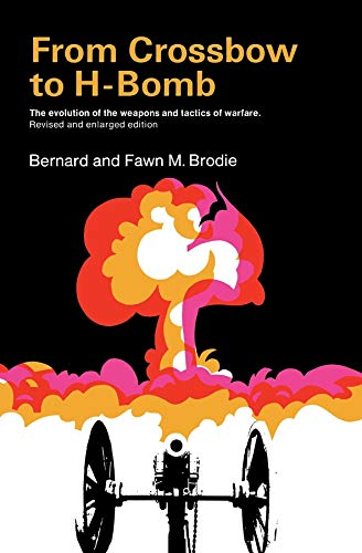 Download From Crossbow to H-Bomb, Revised and Enlarged Edition (Midland Book) 0253201616