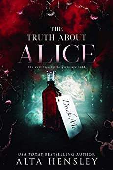 The Truth About Alice (Evil Lies Book 2) by [Hensley, Alta]
