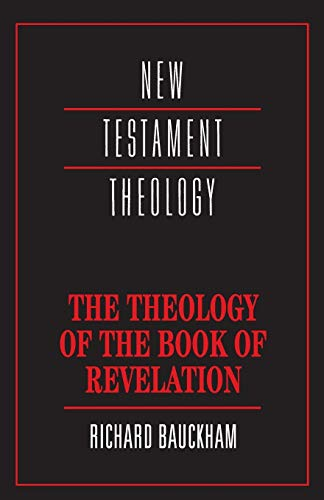 Download The Theology of the Book of Revelation (New Testament Theology) 0521356911