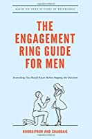 The Engagement Ring Guide for Men: Everything You Should Know Before Popping The Question
