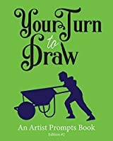 Your Turn to Draw: An Artist Prompts Book (Edition 2)