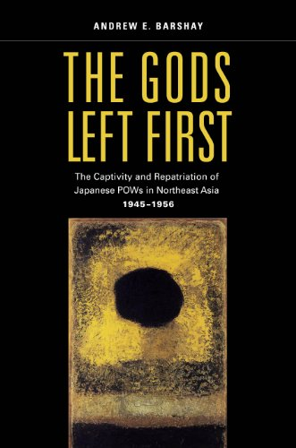 The Gods Left First: The Captivity and Repatriation of Japanese POWs in Northeast Asia, 1945–1956 (English Edition)