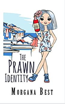 The Prawn Identity: Cozy Mystery Series (Australian Amateur Sleuth Book 4) by [Best, Morgana]