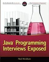 Java Programming Interviews Exposed by Noel Markham(2014-02-17)