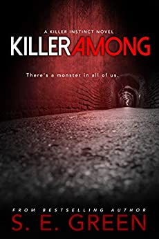 Killer Among: A Young Adult Vigilante Justice Thriller (Killer Instinct Book 3) by [Green, S. E.]