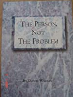Person, Not the Problem