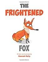 The Frightened Fox: A book helping children deal with fear and emotions. (How I'm Feeling)