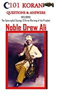 101 Koran Questions and Answers: Including: The Apocryphal Sayings & Divine Warning of the Prophet Noble Drew Ali