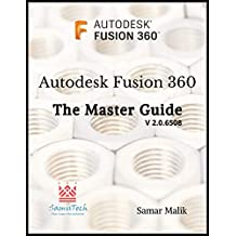 Autodesk Fusion 360 - The Master Guide