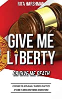 Give Me Liberty or Give Me Death: Exposing the Deplorable Business Practices of Some Florida Homeowner Associations