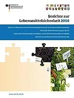 Berichte zur Lebensmittelsicherheit 2008 (BVL-Reporte)