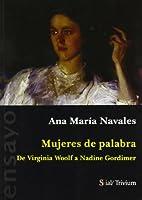 Mujeres de palabra : de Virginia Woolf a Nadine Gordimer
