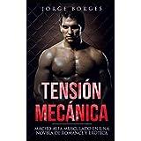 Tensión Mecánica: Macho Alfa Musculado en una Novela de Romance y Erótica