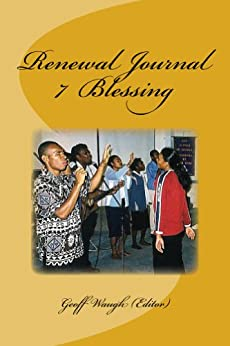 [Waugh, Geoff, Salter, Owen, Beech, Greg, French, Ron, Plant, Dennis, Small, Alan, Evans, Andrew, Cartledge, David, Taylor, Charles, Court, John]のRenewal Journal 7: Blessing (English Edition)