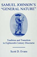 """Samuel Johnson's """"General Nature"""": Tradition and Transition in Eighteenth-Century Discourse"""