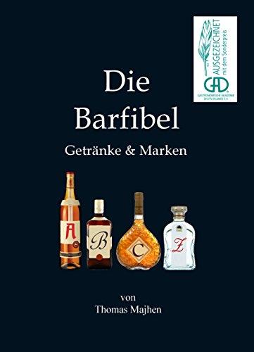 Die Barfibel: Getränke & Marken (German Edition)