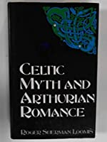 Celtic Myth and Arthurian Romance (Celtic interest)