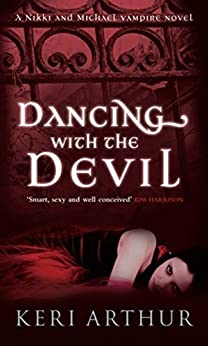 Dancing With The Devil: Number 1 in series (Nikki and Michael) by [Arthur, Keri]